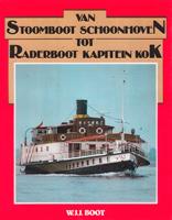 Van Stoomboot Schoonhoven tot Raderboot Kapitein Kok - W.J.J. Boot